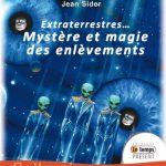 Extraterrestres… Mystère et magie des enlèvements