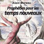 Prophétie pour les temps nouveaux