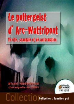 Le polergeist d'Arc-Wattripont
