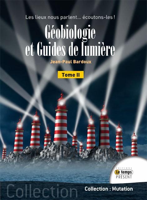 Géobiologie et Guides de lumière Tome 2