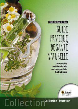 Guide pratique de santé naturelle