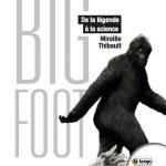 Bigfoot De la légende à la science