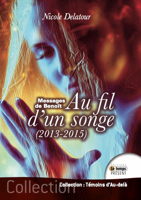 Au fil d'un songe – Messages de Benoît (2013-2015)