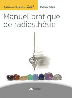 Guérison vibratoire – Manuel pratique de radiesthésie