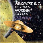 Civilisations extraterrestres 4 – Rencontres extraterrestres et êtres hautement évolués