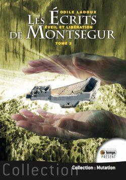 Les écrits de Montségur Tome 2 2veil et libération
