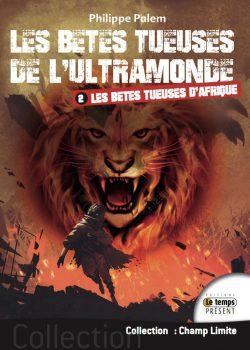 Les bêtes tueuses de l'ultramonde 2. Les bêtes tueuses d'Afrique